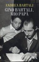 Gino Bartali, mio papà - Bartali Andrea