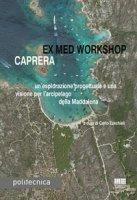 Ex med workshop Caprera. Un'esplorazione progettuale e una visione per l'arcipelago della Maddalena