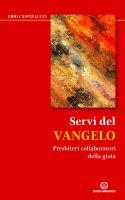 Servi del Vangelo - Erio Castellucci