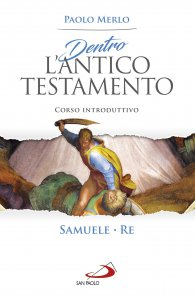 Copertina di 'Dentro l'Antico Testamento. Samuele - Re'
