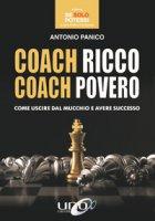 Coach ricco coach povero. Come uscire dal mucchio e avere successo - Panico Antonio
