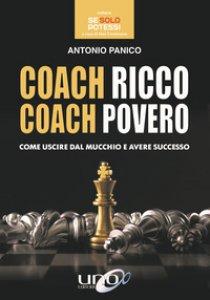 Copertina di 'Coach ricco coach povero. Come uscire dal mucchio e avere successo'