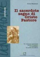 Il sacerdote segno di Cristo pastore - Masseroni Enrico