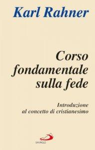Copertina di 'Corso fondamentale sulla fede. Introduzione al concetto di cristianesimo'