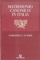 Matrimonio canonico in Italia. Normativa e sussidi - Anonimo