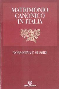 Copertina di 'Matrimonio canonico in Italia. Normativa e sussidi'