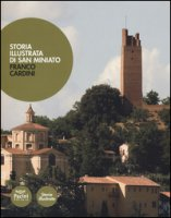 Storia illustrata di San Miniato. Ediz. illustrata - Cardini Franco