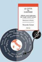 Le città da cantare. Atlante semi-ragionato dei luoghi italiani cantati - Canesi Riccardo