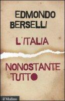 L' Italia, nonstante tutto - Berselli Edmondo