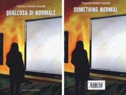 Copertina di 'Qualcosa di normale-Something normal'
