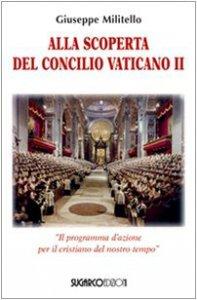 Copertina di 'Alla scoperta del Concilio Vaticano II'