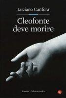 Cleofonte deve morire. Teatro e politica in Aristofane - Canfora Luciano