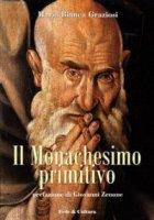 Il Monachesimo primitivo - Graziosi M. Bianca