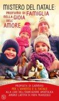 Mistero del Natale: profumo di famiglia nella gioia dell'amore - Feliciano Innocente