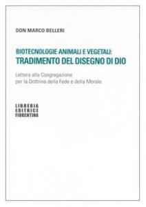 Copertina di 'Biotecnologie animali e vegetali: tradimento del disegno di Dio'