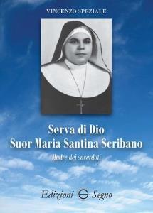 Copertina di 'Serva di Dio suor Maria Santina Scribano madre dei sacerdoti'
