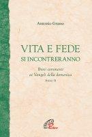 Vita e Fede si incontreranno. Brevi commenti ai Vangeli della domenica Anno B. - Antonio Grasso