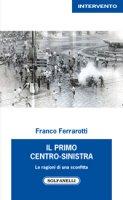 Il primo centro-sinistra - Franco Ferrarotti