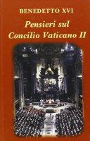 Pensieri sul Concilio Vaticano II - Benedetto XVI (Joseph Ratzinger)