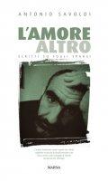 L'amore altro - Antonio Savoldi