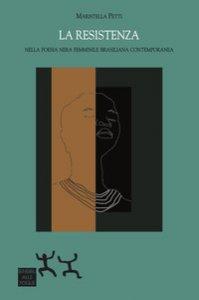Copertina di 'La resistenza. Nella poesia nera femminile brasiliana contemporanea'
