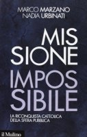 Missione impossibile - Marco Marzano, Nadia Urbinati