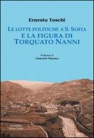 Le lotte politiche a S. Sofia e la figura di Torquato Nanni - Toschi Ernesto