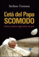 L'età del Papa scomodo - Stefano Fontana