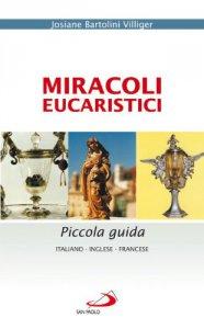 Copertina di 'Miracoli eucaristici. Piccola guida. Ediz. italiana, inglese e francese'