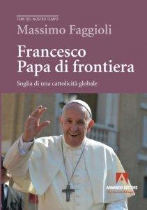 Copertina di 'Francesco papa di frontiera'