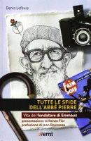 Tutte le sfide dell'Abbé Pierre - Lefèvre Denis