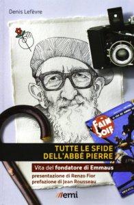 Copertina di 'Tutte le sfide dell'Abbé Pierre'