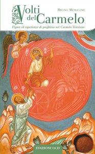 Copertina di 'Volti del Carmelo. Figure ed esperienze di preghiera nel Carmelo Teresiano'