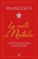 La notte di Natale - Papa Francesco