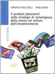 Copertina di 'Il product placement nelle strategie di convergenza della marca nel settore dell'intrattenimento'