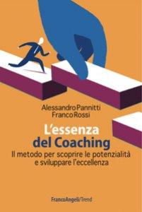 Copertina di 'L' essenza del coaching. Il metodo per scoprire le potenzialità e sviluppare l'eccellenza'