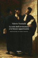 La crisi dell'avvocatura e le future opportunità - Valerio Toninelli