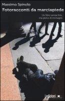 Fotoracconti da marciapiede. Un libro senza foto, ma pieno di immagini - Spinolo Massimo