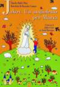 Copertina di 'Jakov. Un angioletto per Maria. Medjugorje raccontata ai bambini'