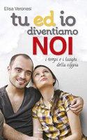 Tu ed io diventiamo NOI - Elisa Veronesi