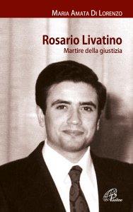 Copertina di 'Rosario Livatino. Martire della giustizia'