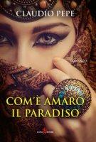 Com'è amaro il paradiso - Pepe Claudio
