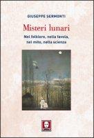 Misteri lunari - Giuseppe Sermonti