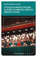 Teologia morale italiana e l'ATSIM a 50 anni dal concilio: eredità e futuro