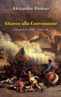 Attacco alla convenzione. I bianchi e i blu vol.2 - Alexandre Dumas