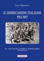 Il Dodecaneso italiano 1912-1947 - Pignataro Luca