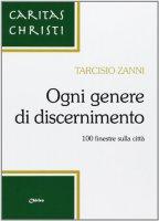 Ogni genere di discernimento - Zanni Tarcisio