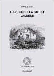 Copertina di 'I luoghi della storia valdese'