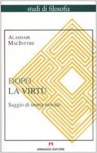Copertina di 'Dopo la virtù. Saggio di teoria morale'