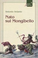 Nato sul Mongibello - Aniante Antonio